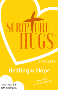 Scripture Hugs and Prayer for Healing and Hope - Get Well, Thinking of You, Friendship and more... FREE SHIPPING TODAY!