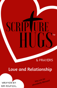 Scripture Hugs and Prayers for Love and Relationships... Wedding, Anniversary, Engagement and more...