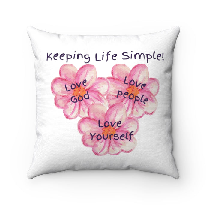 Keeping Life Simple! - Spun Polyester Square Pillow