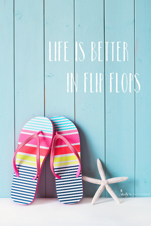 Life is Better in Flip Flops - Still Life Photography