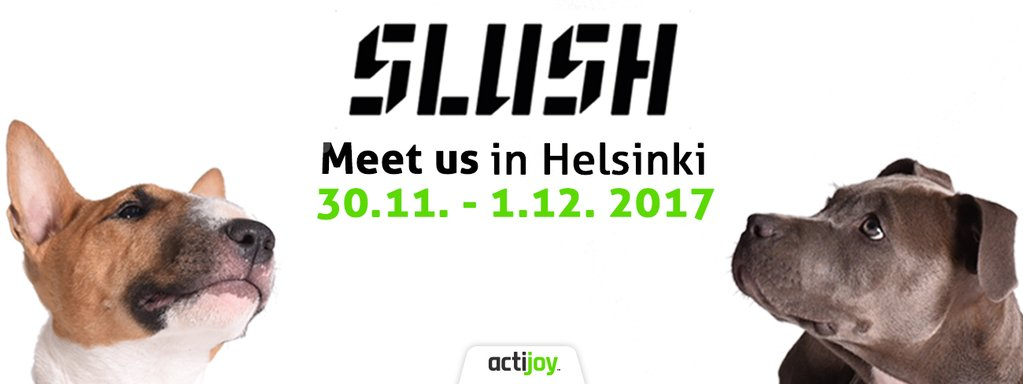 Meet Actijoy at Slush Helsinki 2017!