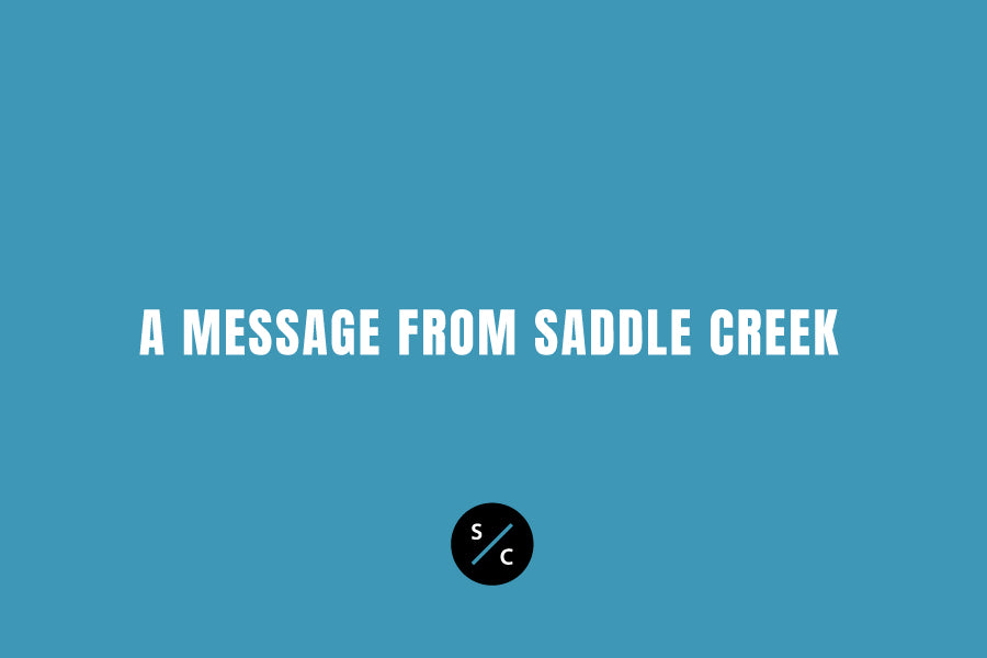 A message from Saddle Creek