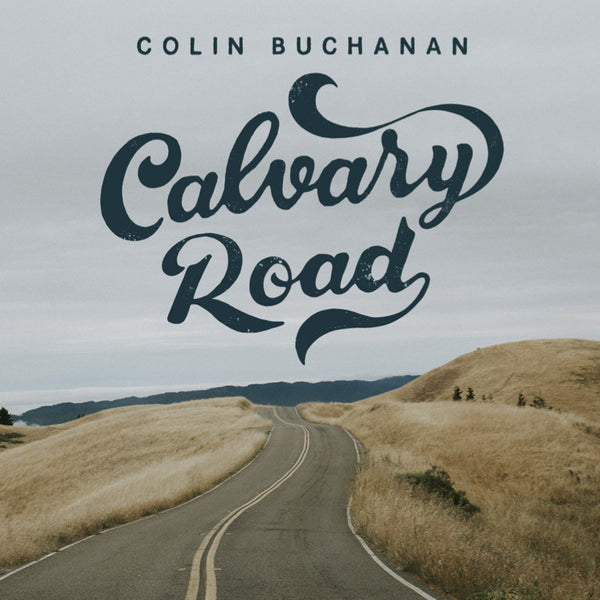 Calvary Road CD MP3 Album, Individual songs, Sheet Music Available