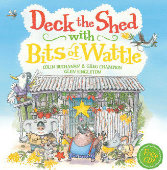 Deck The Sheds With Bits of Wattle Hard Cover Book
