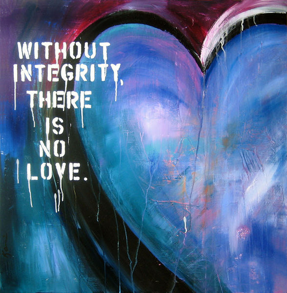 Without Integrity...