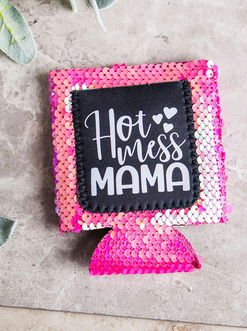 Hot Mess Mama Sequin Can Cooler