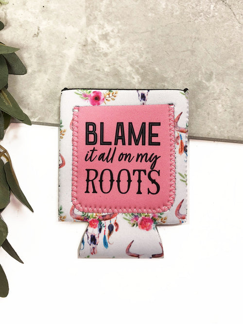 Blame It All On My Roots Can Cooler
