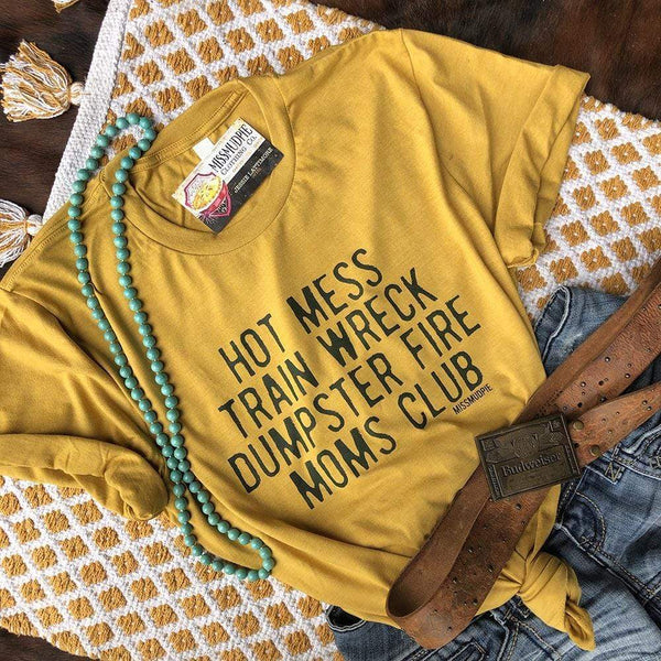 Hot Mess Moms Club Tee