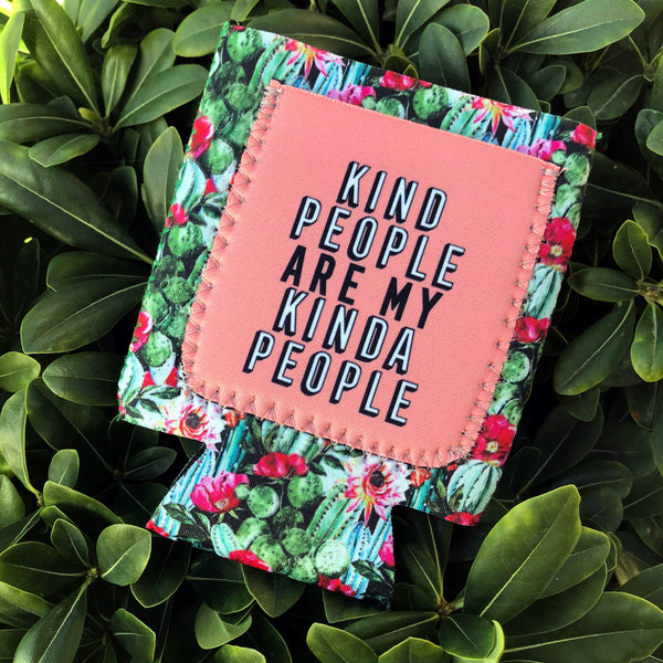 Kind People Are My Kinda People Cactus Can Cooler