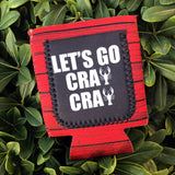 Let's Go Cray Cray Can Cooler