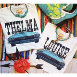 Thelma & Louise ( Available in BLACK or WHITE )