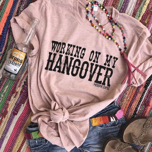 Working On My Hangover Tee