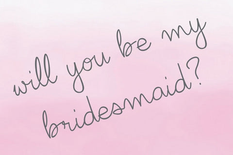BE MY BRIDESMAID - Give Lovely