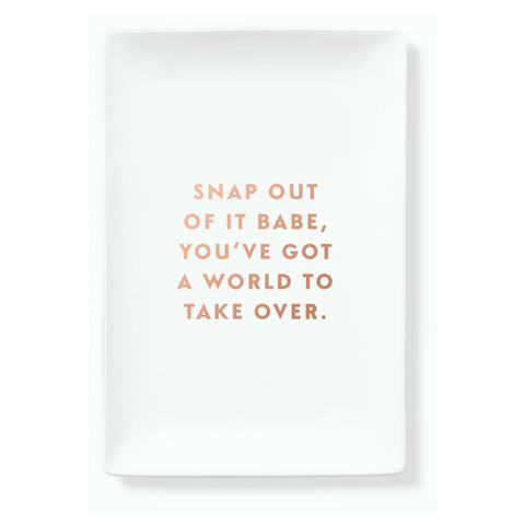 SNAP OUT OF IT BABE TRINKET TRAY