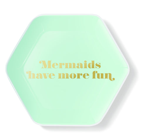 MERMAIDS HAVE MORE FUN TRINKET TRAY