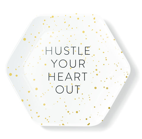 HUSTLE YOUR HEART OUT TRINKET TRAY