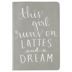 THIS GIRL RUNS ON LATTES AND A DREAM JOURNAL
