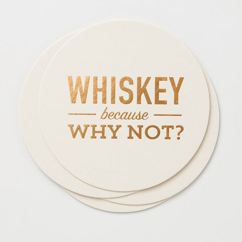 WHISKEY BECAUSE WHY NOT COASTER SET