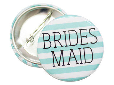 BRIDESMAID BUTTON - Give Lovely