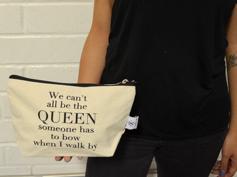 CAN'T ALL BE QUEEN POUCH