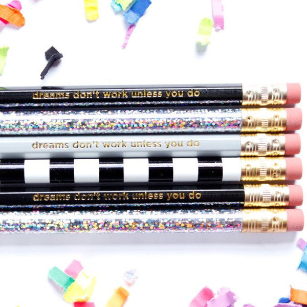 DREAMS DON'T WORK UNLESS YOU DO PENCILS