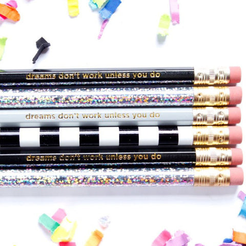 DREAMS DON'T WORK UNLESS YOU DO PENCILS - Give Lovely