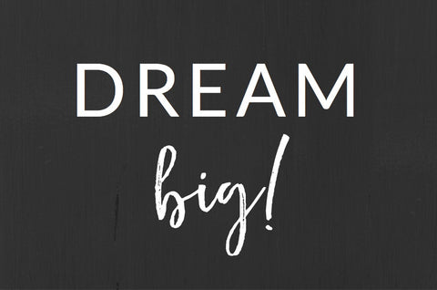 DREAM BIG! - Give Lovely