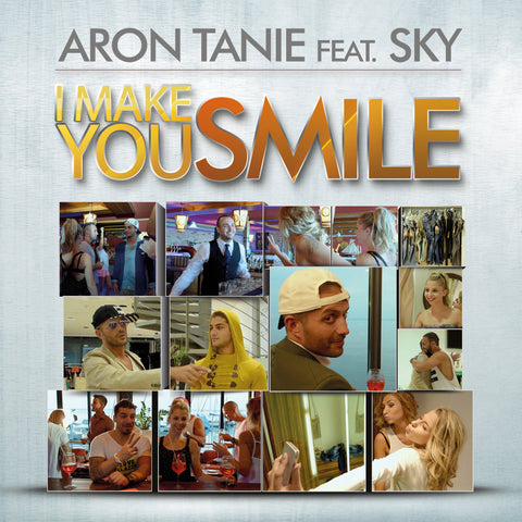 Aron Tanie feat Sky: I make you smile (Clip video)