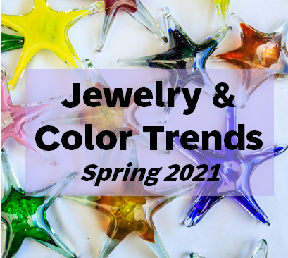 Jewelry & Color Trends for Spring 2021