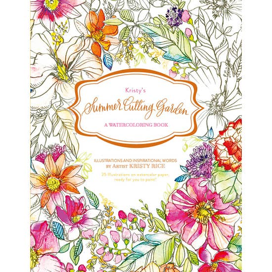 Kristy's Summer Cutting Garden: A Watercoloring Book
