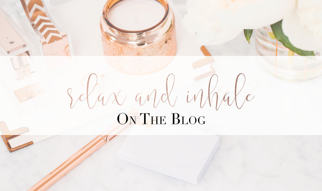 Relax & Inhale. On the Blog!