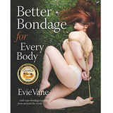 Book – Better Bondage for Every Body – by Evie Vane