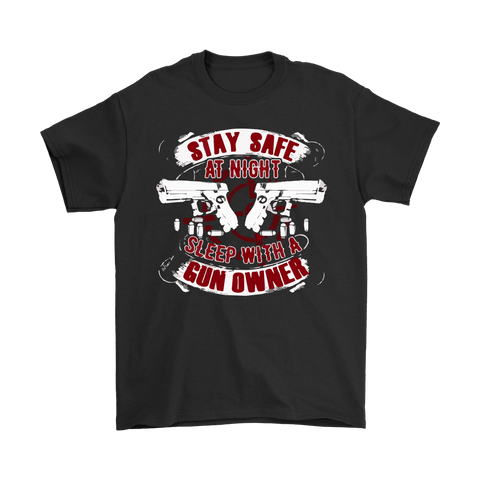 """Stay Safe Sleep With A Gun Owner"" Shirts, Tanks, Long Sleeves, & Hoodies"