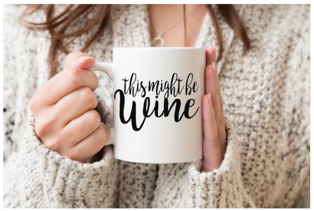 This Might Be Wine Mug