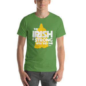 The IRISH is strong with this one Unisex T-Shirt