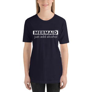 MERMAID just add alcohol Short-Sleeve Unisex T-Shirt