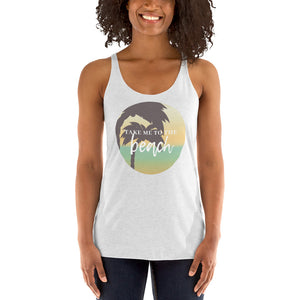 Take Me To The Beach Women's Racerback Tank