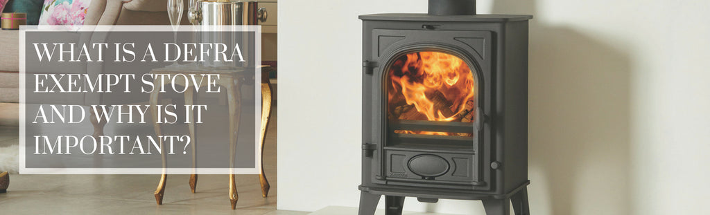 What is a DEFRA Exempt Stove and why is it important?