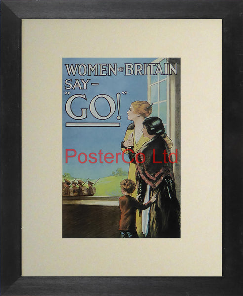 "WWI Propaganda Poster (British) - Women of Britain say Go! - Framed Picture - 14""H x 11""W"