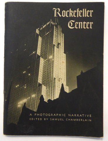 1947 - Rockefeller Center: A Photographic Narrative Edited by Samuel Chamberlain