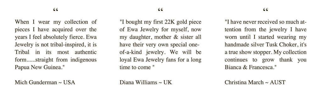Ewa Tribal Jewelry Customer Quotes