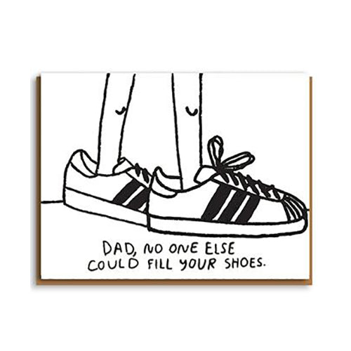 Father's Day Greeting Card Dad No One Else Could Fill Your Shoes