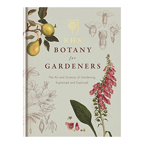 RHS Botany for Gardeners: The Art and Science of Gardening Explained & Explored (Hardback)