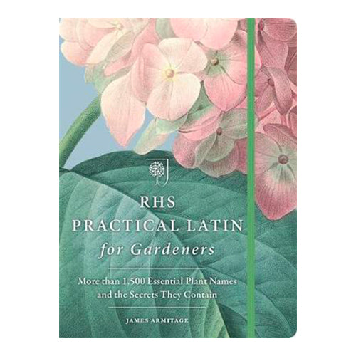 RHS Practical Latin for Gardeners: More than 1,500 Essential Plant Names and the Secrets They Contain (Paperback)