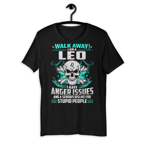 Zodiac Thing - Zodiac Tee:  - Walk away! I am a Leo, I have anger issues Unisex T-Shirt