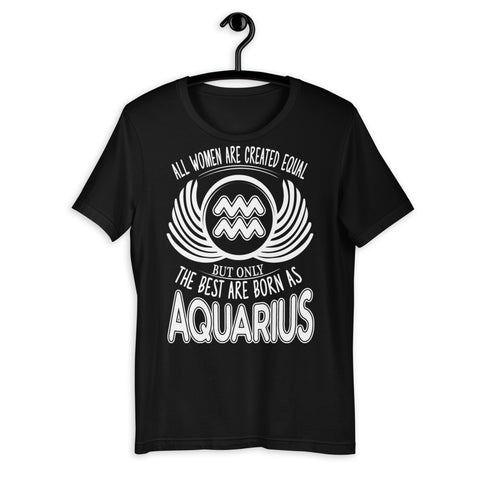 Zodiac Thing - Zodiac Tee:  - But only the best are born as Aquarius Women Unisex T-Shirt