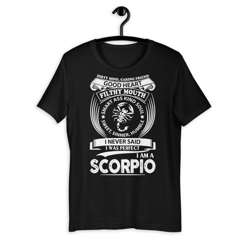 Zodiac Thing - Zodiac Tee:  - I never said I was perfect I am a Scorpio Unisex T-Shirt