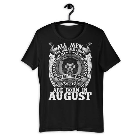 Zodiac Thing - Zodiac Tee:  - All men are created equal, but only the best are born in August Unisex T-Shirt