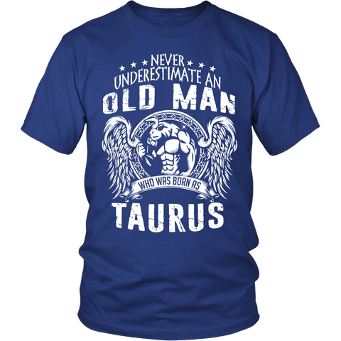 Zodiac Thing - Zodiac Tee: T-shirt - Never Underestimate An Old Man Who Was Born As Taurus T-shirt