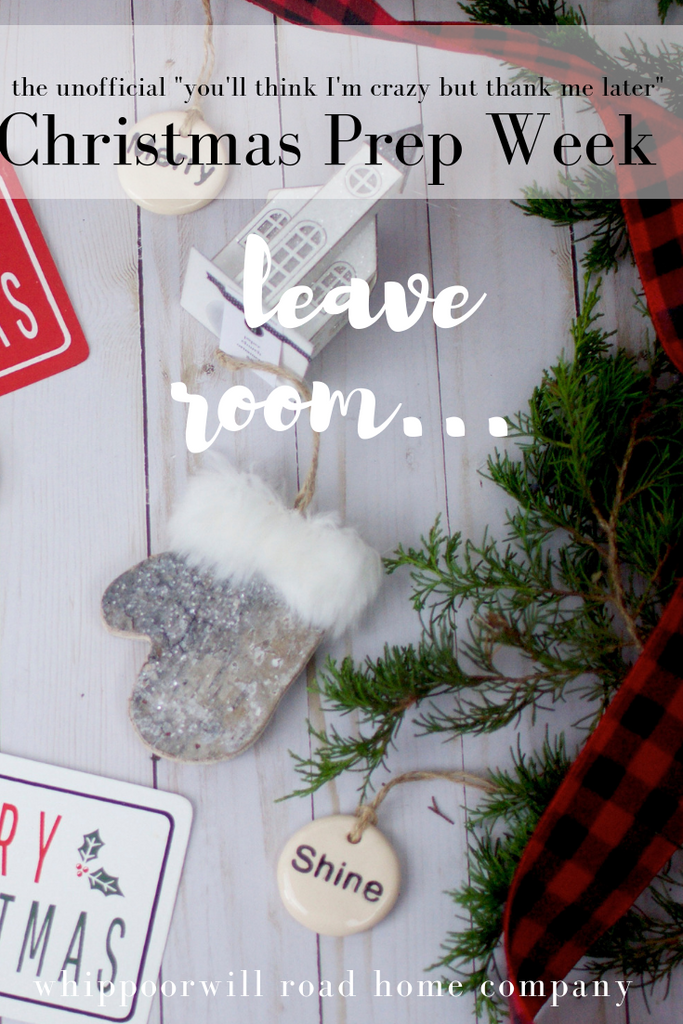 Leave Room (Christmas Prep Week)
